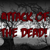 Attack of the Dead