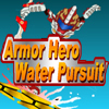Armor Hero  Water Pursuit�