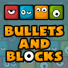 Bullets And Blocks