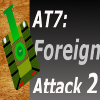 AT7: Foreign Attack 2